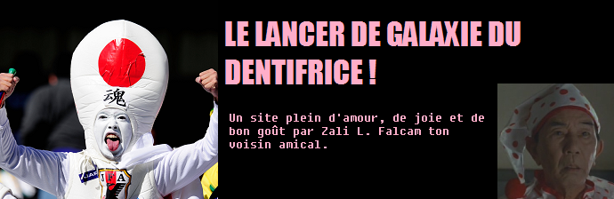 Le Lancer de Galaxie du Dentifrice